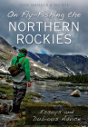 On Fly-Fishing the Northern Rockies: Essays and Dubious Advice Cover Image