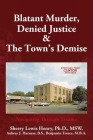 Blatant Murder, Denied Justice & the Town's Demise: Navigating Through Trauma Cover Image