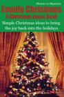 Family Christmas: Simple Christmas ideas to bring the joy back into the holidays Cover Image