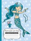 Mermaids are Real Composition Book: 120 page, notebook for school, writing book, cute mermaid Cover Image