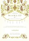 Mawlid of the Pride of Creation: English Sung Poetry about the Story of Sayyidna Muhammad's (PBUH) Earthly Manifestation Cover Image