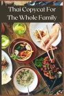 Thai Copycat For The Whole Family: Best Thai Recipes Cover Image