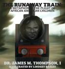 The Runaway Train: A Metaphor of the Plight of African American Children Cover Image