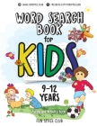 Word Search Books for Kids 9-12: Word Search Puzzles for Kids Activities Workbooks Age 9 10 11 12 Year Olds Cover Image