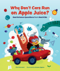 Why Don't Cars Run on Apple Juice?: Real Science Questions from Real Kids Cover Image