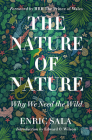 The Nature of Nature: Why We Need the Wild Cover Image