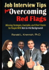 Job Interview Tips for Overcoming Red Flags: Winning Strategies, Examples, and Short Stories for People with Not-So-Hot Backgrounds Cover Image