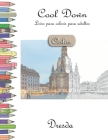Cool Down [Color] - Livro para colorir para adultos: Dresda Cover Image