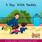 A Day With Daddy (My First Reader) Cover Image
