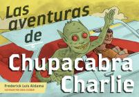 Las aventuras de Chupacabra Charlie (Latinographix) Cover Image