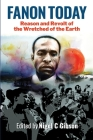 Fanon Today: Reason and Revolt of the Wretched of the Earth Cover Image