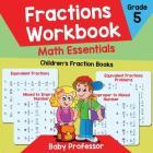 Fractions Workbook Grade 5 Math Essentials: Children's Fraction Books Cover Image