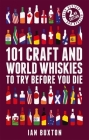 101 Craft and World Whiskies to Try Before You Die Cover Image