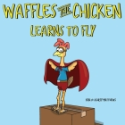Waffles the Chicken Learns to Fly Cover Image