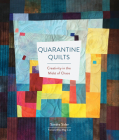 Quarantine Quilts: Creativity in the Midst of Chaos Cover Image