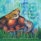 Little Bird and Myrtle Turtle Cover Image