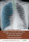 The Unofficial Guide to Radiology: 100 Practice Chest X Rays with Full Colour Annotations and Full X Ray Reports (Unofficial Guides to Medicine) Cover Image