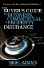 The Buyer's Guide to Business, Commercial and Property Insurance Cover Image