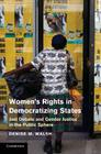 Women S Rights in Democratizing States: Just Debate and Gender Justice in the Public Sphere Cover Image