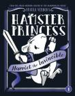 Hamster Princess: Harriet the Invincible Cover Image