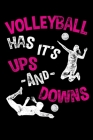 Volleyball Has it's Ups and Downs: Girls Volleyball Notebook Cover Image