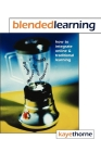 Blended Learning: How to Integrate Online and Traditional Learning Cover Image