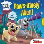 Disney Puppy Dog Pals: Paws-itively Alien! Cover Image