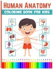 Human Anatomy Coloring Book For Kids: Physiology Medical Coloring & Activity Book For Boys & Girls, Human Figure Anatomy Coloring Book Cover Image