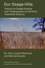 Our Osage Hills: Toward an Osage Ecology and Tribalography of the Early Twentieth Century Cover Image