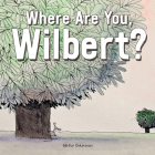 Where Are You, Wilbert? Cover Image