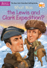 What Was the Lewis and Clark Expedition? (What Was?) Cover Image