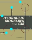Hydraulic Modeling and GIS Cover Image