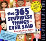 365 Stupidest Things Ever Said Page-A-Day Calendar 2020 Cover Image