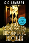 The Kids Who Lived In A Hole Cover Image