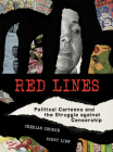 Red Lines: Political Cartoons and the Struggle against Censorship (Information Policy) Cover Image