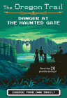 Danger at the Haunted Gate (The Oregon Trail #2) Cover Image