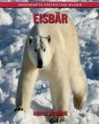 Eisbär: Sagenhafte Fakten und Bilder Cover Image