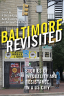Baltimore Revisited: Stories of Inequality and Resistance in a U.S. City Cover Image