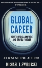 Global Career: How to Work Anywhere and Travel Forever Cover Image