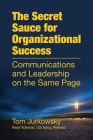 The Secret Sauce For Organizational Success: Communications and Leadership on the Same Page Cover Image