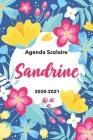 Sandrine: Agenda Scolaire 2020-2021: Agenda semainier et journalier Emploi du temps Cadeau prénom, Prénom agenda personnalisé. Cover Image