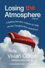 Losing the Atmosphere, A Memoir: A Baffling Disorder, a Search for Help, and the Therapist Who Understood Cover Image