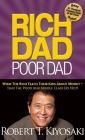 Rich Dad Poor Dad: What the Rich Teach Their Kids about Money--That the Poor and Middle Class Do Not! Cover Image