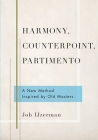 Harmony, Counterpoint, Partimento: A New Method Inspired by Old Masters Cover Image