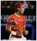 A Game to Love: In Celebration of Tennis Cover Image
