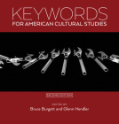 Keywords for American Cultural Studies, Second Edition Cover Image