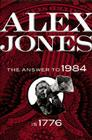 Alex Jones: The Answer to 1984 Is 1776 Cover Image