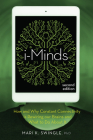 I-Minds - 2nd Edition: How and Why Constant Connectivity Is Rewiring Our Brains and What to Do about It Cover Image
