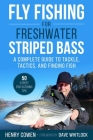 Fly Fishing for Freshwater Striped Bass: A Complete Guide to Tackle, Tactics, and Finding Fish Cover Image