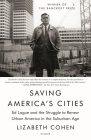 Saving America's Cities: Ed Logue and the Struggle to Renew Urban America in the Suburban Age Cover Image
